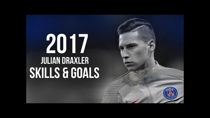 Julian Draxler - Superstar - Skills Goals 2017 - PSG HD