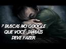 7 Buscas no Google que você JAMAIS deve fazer se quiser dormir essa noite