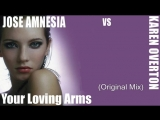 Jose Amnesia vs Karen Overton - Your Loving Arms (Original Mix) (2010)