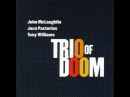 John McLaughlin, Jaco Pastorius, Tony Williams – Trio Of Doom 1979