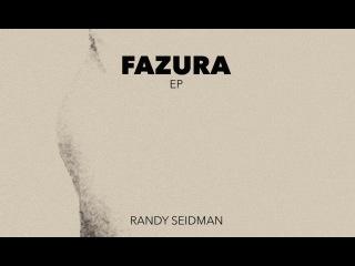 Randy Seidman - Fazura (Polished Chrome Remix)