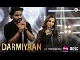 Darmiyaan  Yasser Desai &amp Sumedha Karmahe  Piyush Shankar  New Song 2017