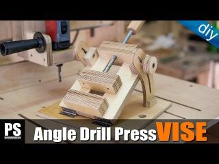 Homemade Angle Drill Press Vise