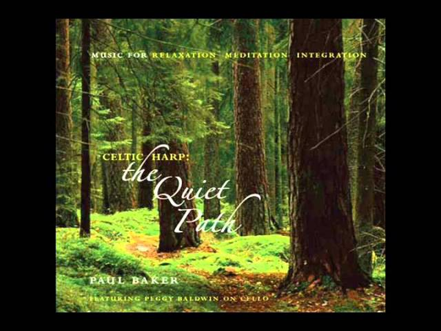 Paul Baker - Celtic Harp The Quiet Path (Music for Relaxation, Meditation, and Healing)