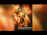 Моя жизнь в Айдлвайлде (2006) Idlewild