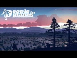 People In Planes - Light For The Deadvine (Lyrics In Description)