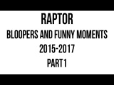 RaptoRBloopers and funny moments 2015-2017part1
