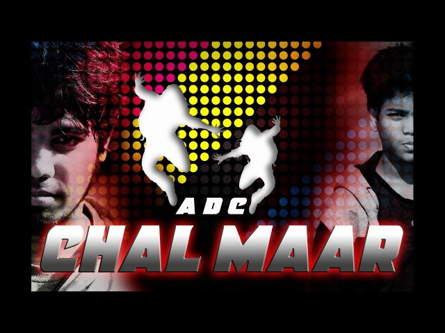 CHAL MAAR by A.D.C | dance video
