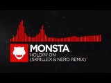 DnB - MONSTA - Holdin' On (Skrillex &amp Nero Remix)