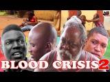 Blood Crisis Season 2- 2016 Latest Nigerian Nollywood Movie