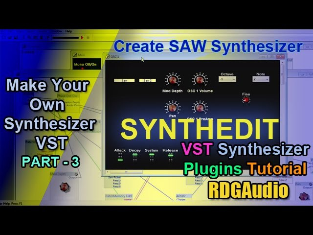Create A Saw Synthesizer VST in Synthedit from Scratch Tutorial RDGAudio Part 3