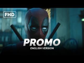 ENG | Промо: «Дэдпул 2 / Deadpool 2» 2018