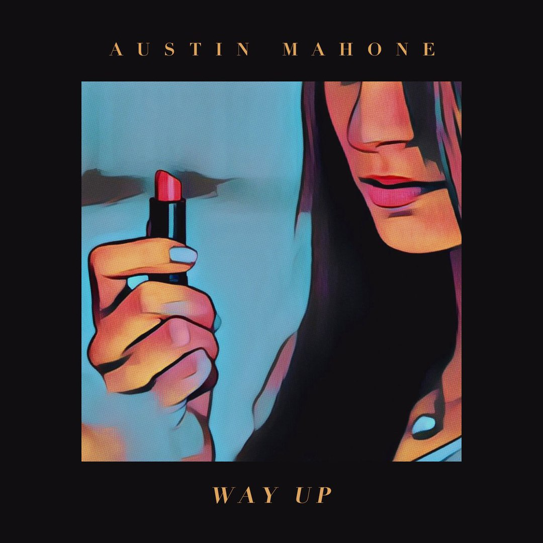 AUSTIN MAHONE - WAY UP