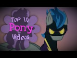 The Top 10 Pony Videos of March 2017
