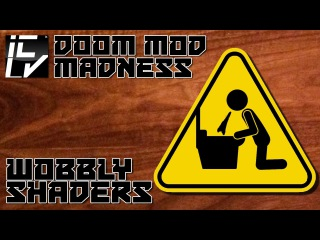 Wobbly Shaders - Doom Mod Madness