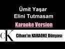 Ümit Yaşar Elini Tutmasam Uyuyamamki KARAOKE ( karaokeck )