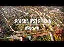 Polska jest piękna Wrocław 4K UHD