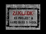 XS Project &amp Hard Bass School - Zakladki