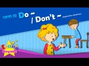 Theme 23. Do~/Dont~ - Imperative sentence ESL Song Story - Learning English for Kids