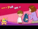 Theme 22. Put on - Put on your coat. | ESL Song Story - Learning English for Kids