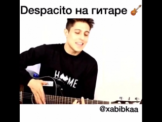 Хабиб Шарипов - Despacito (На гитаре)
