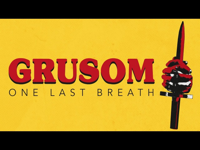 GRUSOM - One Last Breath (Official Video)