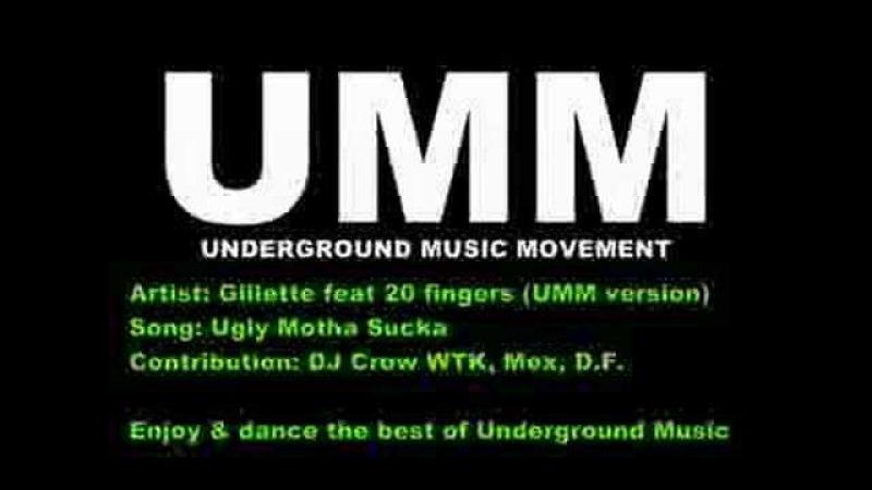 Ugly Motha Sucka Gillette feat 20 Fingers UMM version