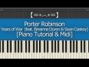 Porter Robinson - Years of War (feat. Breanne Düren Sean Caskey) [Piano Tutorial Midi]