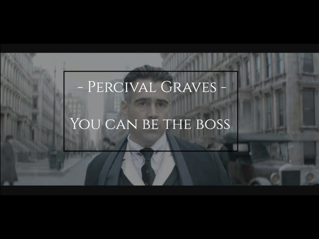 Percival graves | you can be the boss {fbawtft}