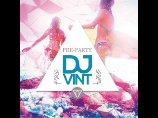 DJ VINT - PRE-PARTY mix '2017