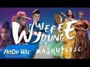 MASHUP 2016 WE WERE YOUNG (Best 90 Pop Songs) - 2016 Year-End Mashup by AnDyWuMUSICLAND