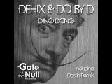 Dehix &amp Dolby.D - Ding Dong (Original Mix)