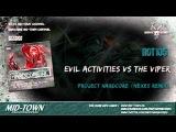 Evil Activities vs The Viper – Project Hardcore (Nexes Remix)
