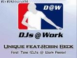 Unique feat.Robin Beck - First Time (DJ's @ Work Remix)