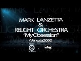 MARK LANZETTA &amp RELIGHT ORCHESTRA - My Obsession (Venezia 2099) OFFICIAL TEASER