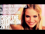 Glamrock Brothers &amp Sunloverz ft Nightcrawlers - Push The Feeling On 2K12 Official Video