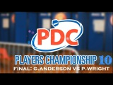 Players Championship Ten - Final and Interview Gary Anderson vs Peter Wright