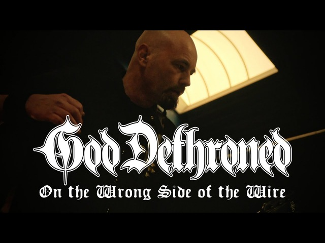 God Dethroned On the Wrong Side of the Wire (OFFICIAL VIDEO)