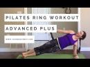 Pilates Ring Workout: Advanced Plus