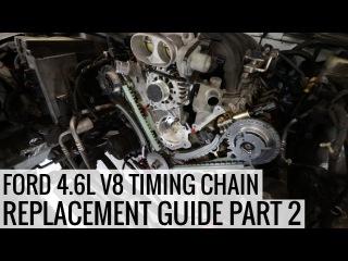 Замена цепи ГРМ 4.6L Ford V8 Часть 2