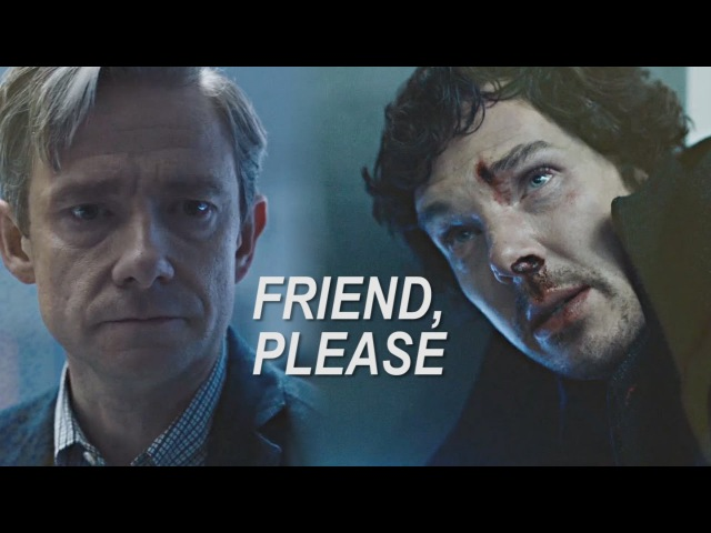 Sherlock and John | Friend, Please