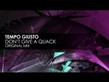 Tempo Giusto - Dont Give A Quack (Original Mix)
