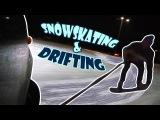 На Сноускейте за Дрифтующей Машиной   Snowskating behind Drifting Car