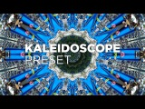 Easy Kaleidoscope Presets Tutorial