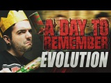 A DAY TO REMEMBER EVOLUTION  (20042016)