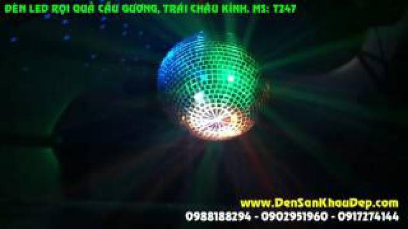 Đèn LED rọi trái châu, LED rọi quả cầu gương, quả châu kiếng cho sân khấu.Ms: T247