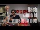 [PLAGIAT] Jean-Sébastien BACH repris dans la musique pop (LA BOUM 2)