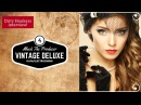 ▶︎ ELECTRO SWING ◀︎ VINTAGE DELUXE 4 radio-show: DI.FM Dirty Honkers interview! (tracklist)