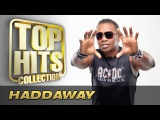 Haddaway - Top Hits Collection. Golden Memories. The Greatest Hits.