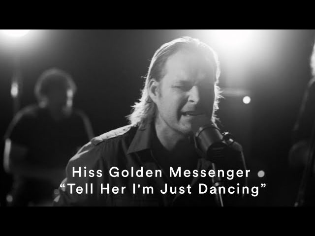 Hiss Golden Messenger - Tell Her Im Just Dancing (Official Music Video)